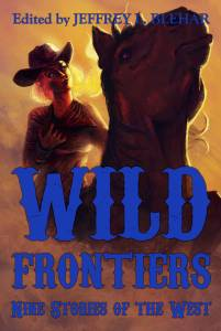 The cover of the Wild Frontiers anthology, showing a woman in a sheriff's hat riding a horse through a cloud of dust